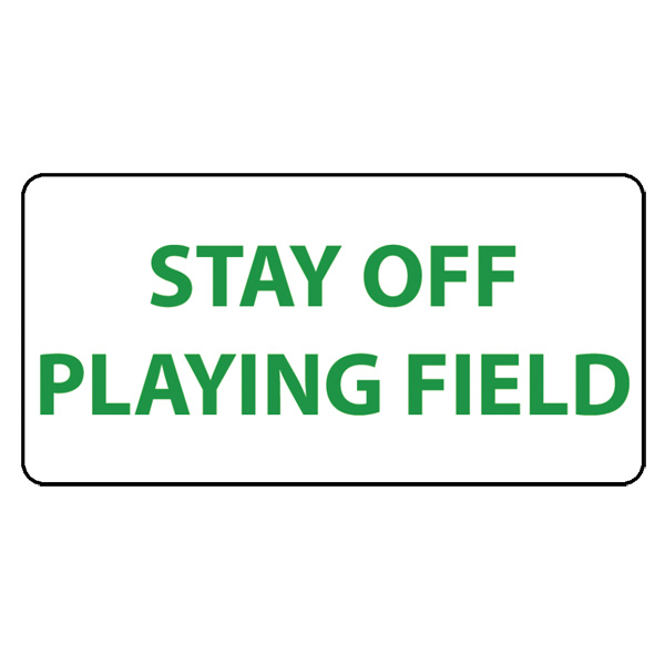 "12"" x 6"" PLASTIC SIGN ""STAY OFF PLAYING FIELD"" WHITE W/KELLY GREEN LETTERS"