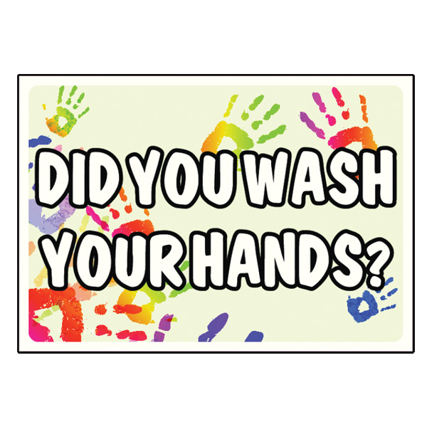 """6"""" x 10"""" PLASTIC SELF ADH SIGN """"DID YOU WASH YOUR HANDS?"""""""
