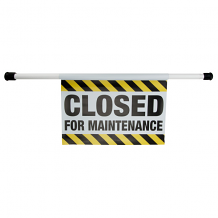 CLOSED FOR MAINTENANCE SIGN WITH TENSION ROD