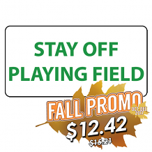 """12"""" x 6"""" PLASTIC SIGN """"STAY OFF PLAYING FIELD"""" WHITE W/KELLY GREEN LETTERS"""