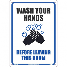 "14"" X 10"" SIGN - WASH YOUR HANDS BEFORE LEAVING THIS ROOM"