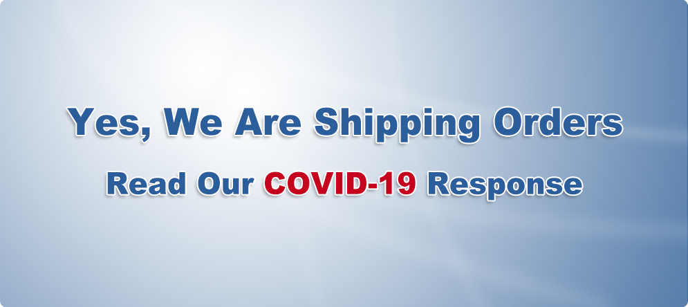 Yes, We Are Shipping Orders; Read Our COVID-19 Response