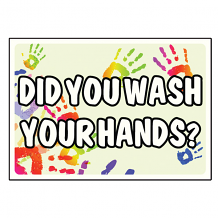 "6"" x 10"" PLASTIC SELF ADH SIGN ""DID YOU WASH YOUR HANDS?"""